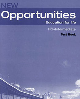 New Opportunities. Pre-Intermediate. Test Book